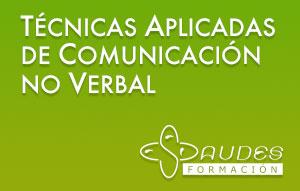 Programas personalizados en técnicas aplicadas de comunicación no verbal